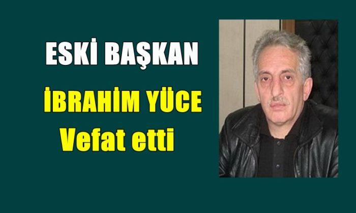 dernekpazari-eski-belediye-baskan-ibrahim-yuce-vefat-etti-700x420